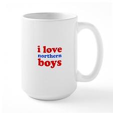 i love northern boys (text, r Mug