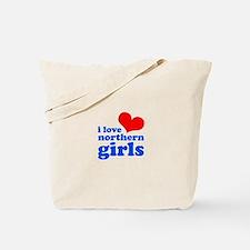 i love northern girls (heart, Tote Bag