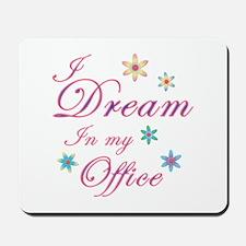 Dream in my office Mousepad