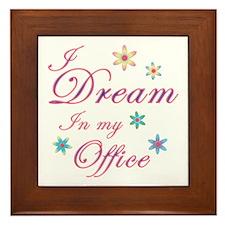 Dream in my office Framed Tile