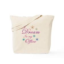 Dream in my office Tote Bag