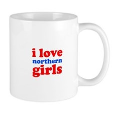 i love northern girls (text, Mug