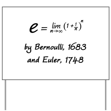 e by Bernoulli and Euler Yard Sign
