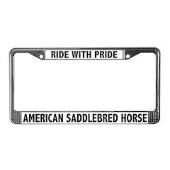 Ride With Pride Saddlebred Horse License Plate Fra