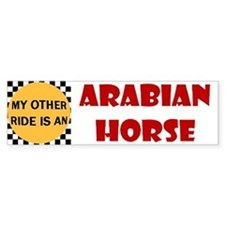 My Other Ride Is An Arabian Horse Bumper Bumper Sticker
