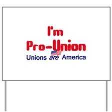 Pro Union Yard Sign