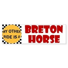 My Other Ride Is A Breton Horse Bumper Bumper Sticker