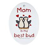 Mom best bud (penguin design) Oval Ornament