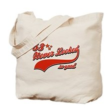 53 Never looked so good Tote Bag