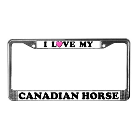 I Love My Canadian Horse License Plate Frame