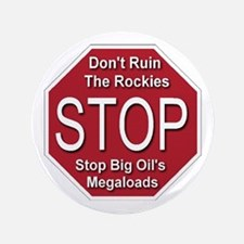 "Stop Big Oil's Megaloads 3.5"" Button (100 pack)"