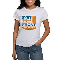 Shut The Front Door Tee