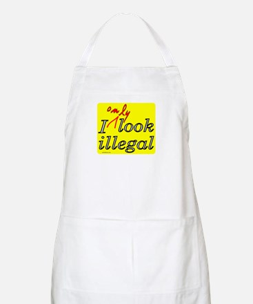 I ONLY LOOK ILLEGAL Apron
