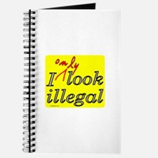 I ONLY LOOK ILLEGAL Journal