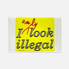 I ONLY LOOK ILLEGAL Rectangle Magnet