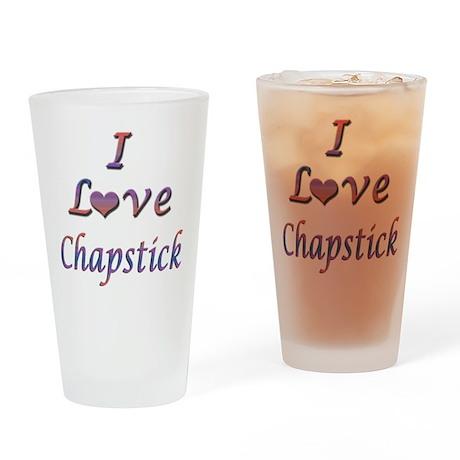 I Love Chapstick Pint Glass