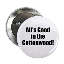 "All's Good in the Cottonwood 2.25"" Button"