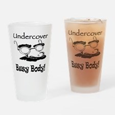 Undercover Busy Body Pint Glass