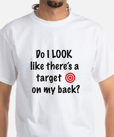 Target On My Back White T-Shirt