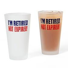 I'm Retired Not Expired Pint Glass