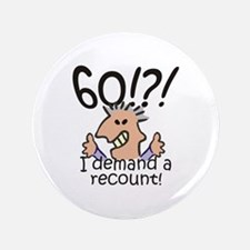 "Recount 60th Birthday 3.5"" Button"