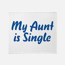 My Aunt Is Single Throw Blanket