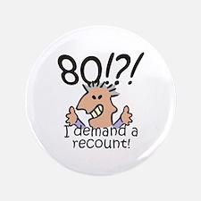 "Recount 80th Birthday 3.5"" Button"