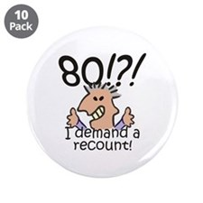 """Recount 80th Birthday 3.5"""" Button (10 pack)"""