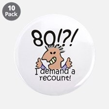 "Recount 80th Birthday 3.5"" Button (10 pack)"