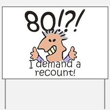 Recount 80th Birthday Yard Sign