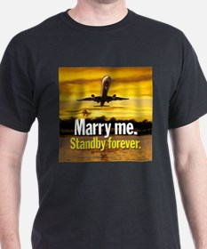 Marry Me Stand By Forever Black T-Shirt