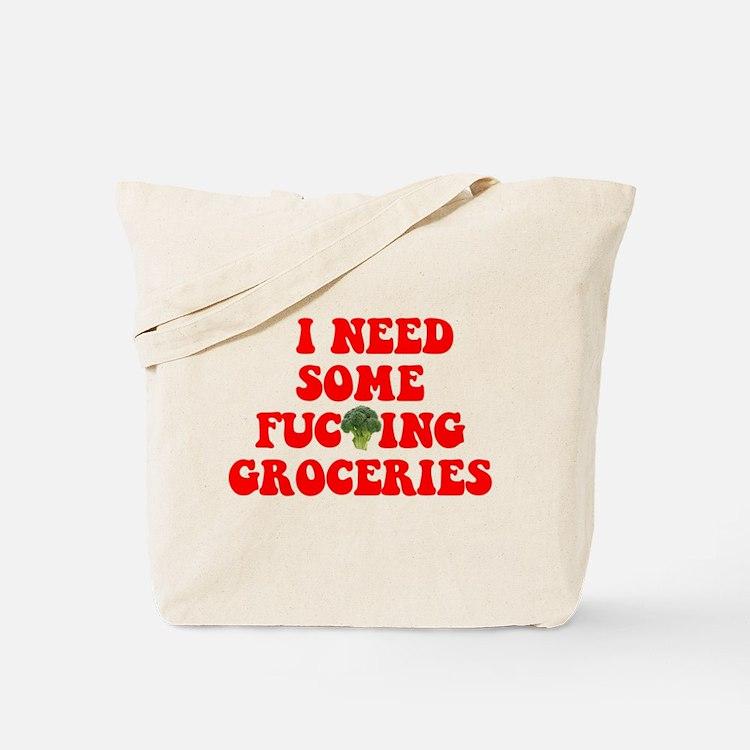 I Need Groceries Tote Bag