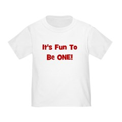It's Fun To Be One! T