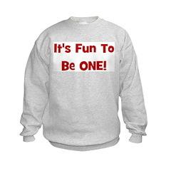 It's Fun To Be One! Sweatshirt