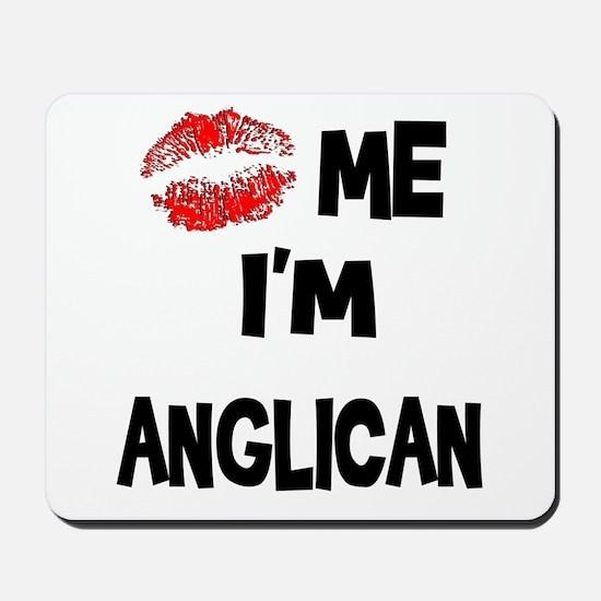 Kiss Me I'm Anglican Mousepad