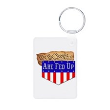 We the People are Fed Up! Keychains