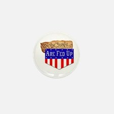 We the People are Fed Up! Mini Button (10 pack)