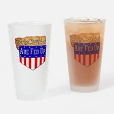 We the People are Fed Up! Pint Glass