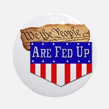 We the People are Fed Up! Ornament (Round)
