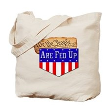 We the People are Fed Up! Tote Bag