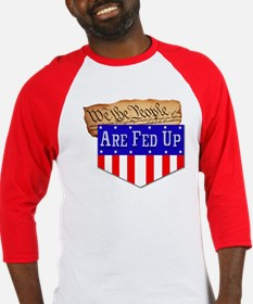 We the People are Fed Up! Baseball Jersey
