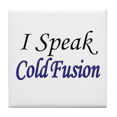 """""""I Speak Cold Fusion"""" Tile Coaster"""
