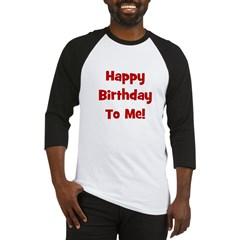 Happy Birthday To Me! Red Baseball Jersey