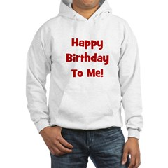 Happy Birthday To Me! Red Hoodie