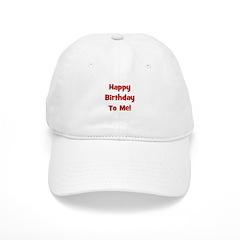 Happy Birthday To Me! Red Baseball Cap
