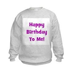 Happy Birthday To Me! Purple Sweatshirt