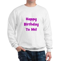 Happy Birthday To Me! Purple Sweatshirt