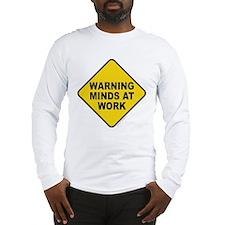 Caution Minds at Work Long Sleeve T-Shirt