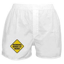 Caution Minds at Work Boxer Shorts