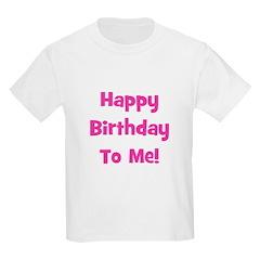 Happy Birthday To Me! Pink Kids T-Shirt